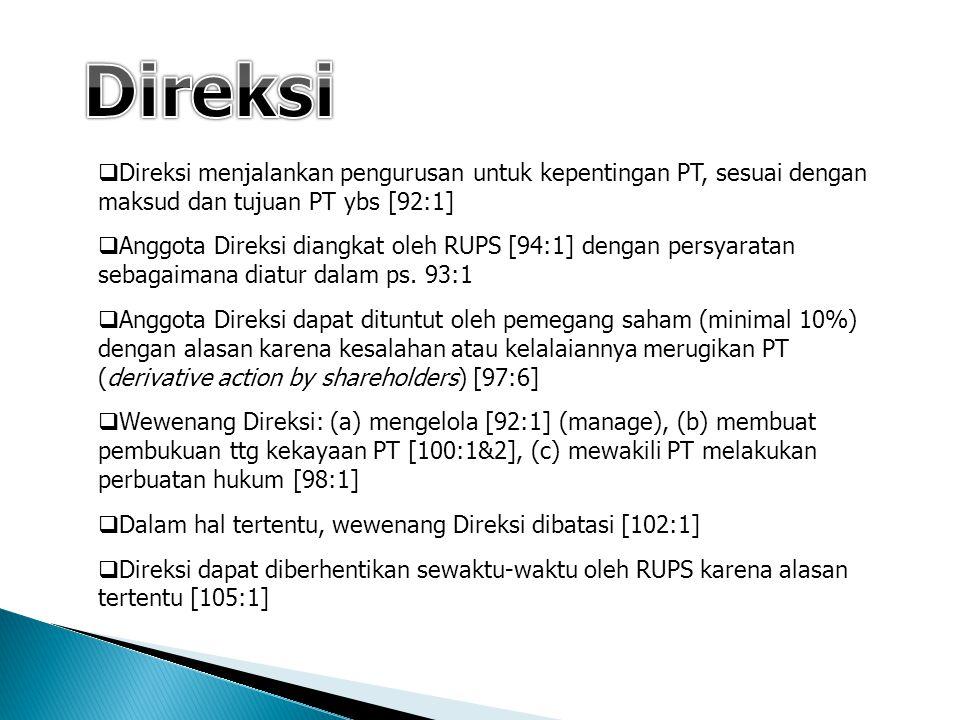 Direksi Direksi menjalankan pengurusan untuk kepentingan PT, sesuai dengan maksud dan tujuan PT ybs [92:1]